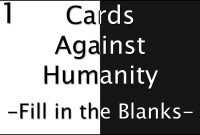 Cards Against Humanity Fill In The Blanks  Part   Jugs within Cards Against Humanity Template