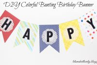Let's Make It Lovely Diy Colorful Bunting Birthday Banner pertaining to Diy Party Banner Template