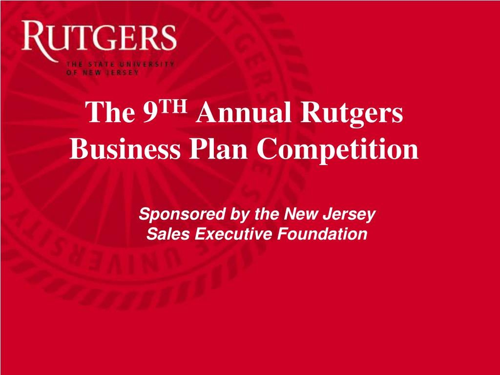 Ppt  The  Th Annual Rutgers Business Plan Competition Powerpoint Intended For Rutgers Powerpoint Template