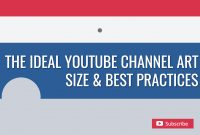The Ideal Youtube Channel Art Size  Best Practices with Youtube Banner Size Template