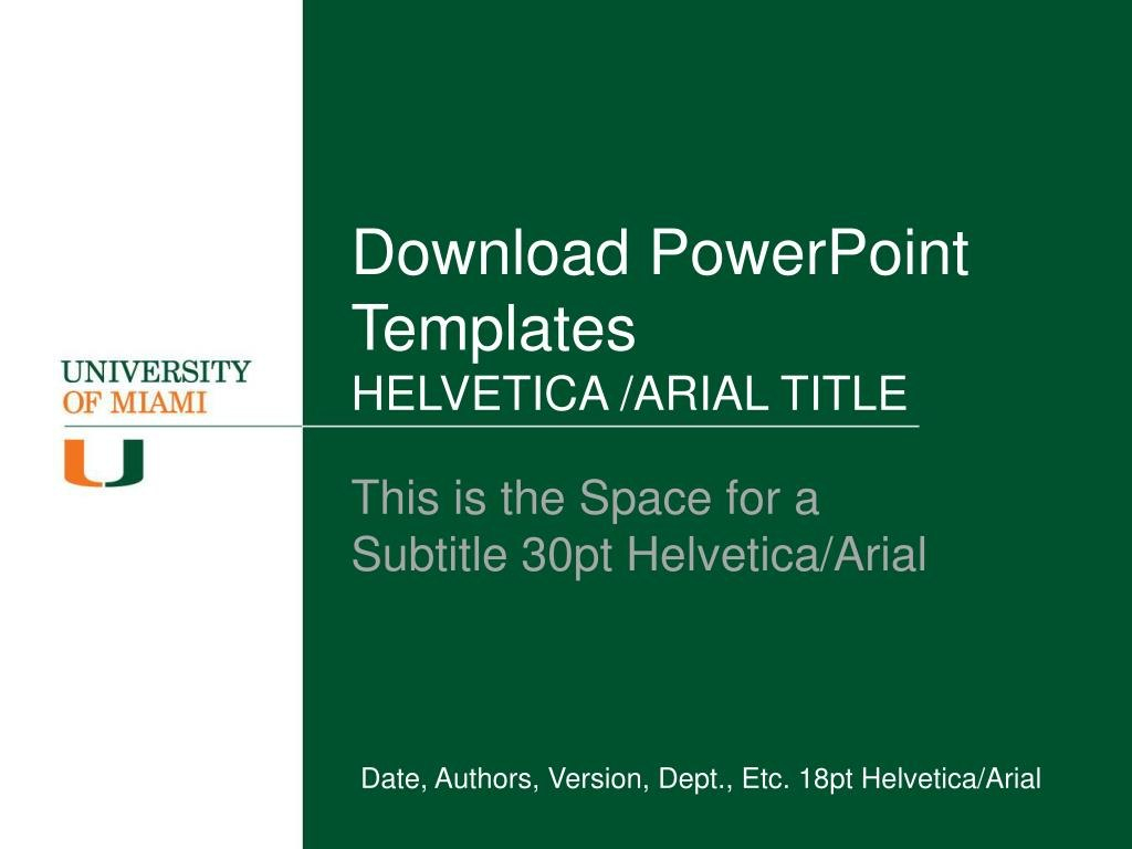 Ppt  Download Powerpoint Templates Helvetica Arial Title Throughout University Of Miami Powerpoint Template