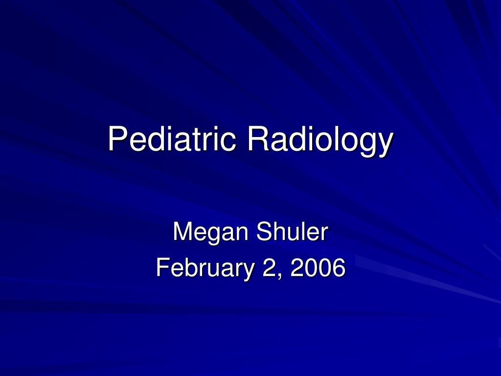 Ppt  Pediatric Radiology Powerpoint Presentation  Id In Radiology Powerpoint Template